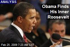 Obama Finds His Inner Roosevelt