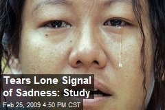 Tears Lone Signal of Sadness: Study