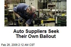 Auto Suppliers Seek Their Own Bailout