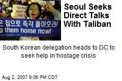 Seoul Seeks Direct Talks With Taliban