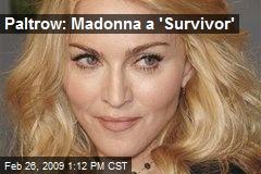 Paltrow: Madonna a 'Survivor'