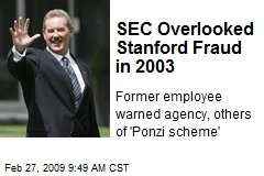 SEC Overlooked Stanford Fraud in 2003