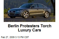 Berlin Protesters Torch Luxury Cars