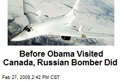 Before Obama Visited Canada, Russian Bomber Did