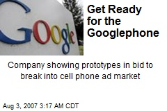 Get Ready for the Googlephone