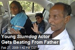 Young Slumdog Actor Gets Beating From Father