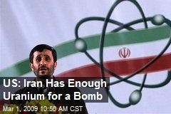 US: Iran Has Enough Uranium for a Bomb