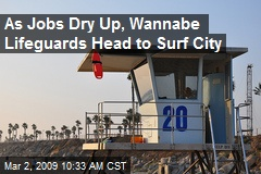 As Jobs Dry Up, Wannabe Lifeguards Head to Surf City