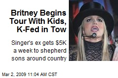 Britney Begins Tour With Kids, K-Fed in Tow