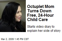 Octuplet Mom Turns Down Free, 24-Hour Child Care
