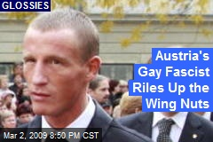 Austria's Gay Fascist Riles Up the Wing Nuts