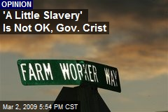 'A Little Slavery' Is Not OK, Gov. Crist