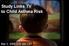 Study Links TV to Child Asthma Risk