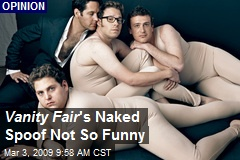 Vanity Fair 's Naked Spoof Not So Funny