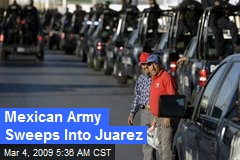 Mexican Army Sweeps Into Juarez