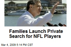 Families Launch Private Search for NFL Players