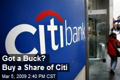 Got a Buck? Buy a Share of Citi
