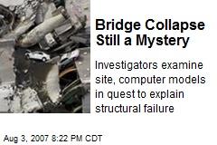 Bridge Collapse Still a Mystery
