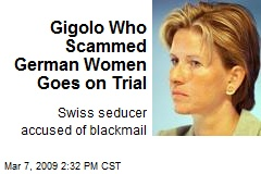 Gigolo Who Scammed German Women Goes on Trial
