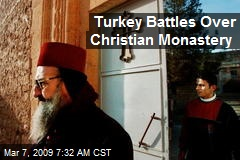 Turkey Battles Over Christian Monastery