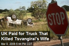 UK Paid for Truck That Killed Tsvangirai's Wife