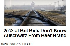 25% of Brit Kids Don't Know Auschwitz From Beer Brand
