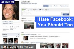 I Hate Facebook; You Should Too