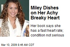 Miley Dishes on Her Achy Breaky Heart