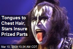 Tongues to Chest Hair, Stars Insure Prized Parts