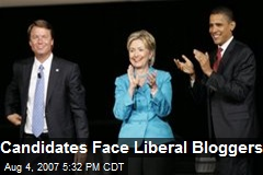 Candidates Face Liberal Bloggers
