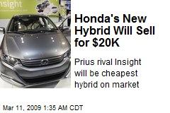 Honda's New Hybrid Will Sell for $20K