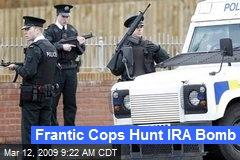 Frantic Cops Hunt IRA Bomb