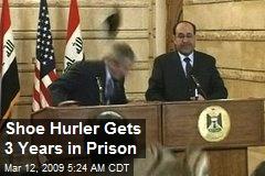 Shoe Hurler Gets 3 Years in Prison