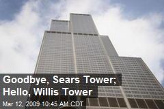Goodbye, Sears Tower; Hello, Willis Tower