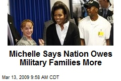 Michelle Says Nation Owes Military Families More