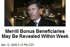 Merrill Bonus Beneficiaries May Be Revealed Within Week