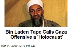 Bin Laden Tape Calls Gaza Offensive a 'Holocaust'