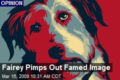 Fairey Pimps Out Famed Image