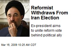 Reformist Withdraws From Iran Election