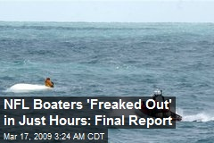 NFL Boaters 'Freaked Out' in Just Hours: Final Report