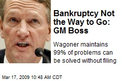 Bankruptcy Not the Way to Go: GM Boss