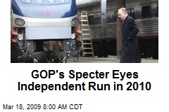 GOP's Specter Eyes Independent Run in 2010