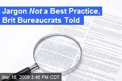 Jargon Not a Best Practice, Brit Bureaucrats Told