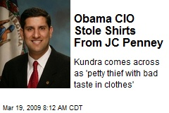 Obama CIO Stole Shirts From JC Penney