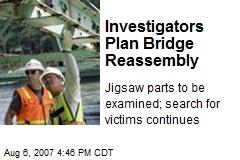 Investigators Plan Bridge Reassembly