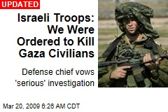 Israeli Troops: We Were Ordered to Kill Gaza Civilians