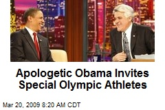 Apologetic Obama Invites Special Olympic Athletes