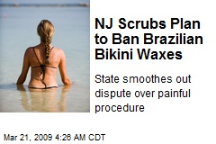NJ Scrubs Plan to Ban Brazilian Bikini Waxes