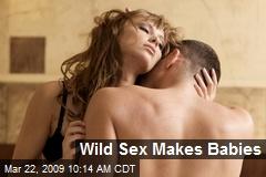 Wild Sex Makes Babies
