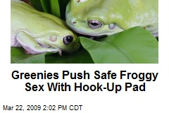 Greenies Push Safe Froggy Sex With Hook-Up Pad